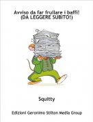 Squitty - Avviso da far frullare i baffi!(DA LEGGERE SUBITO!)