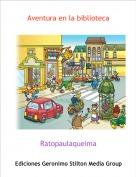 Ratopaulaqueima - Aventura en la biblioteca
