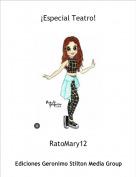 RatoMary12 - ¡Especial Teatro!