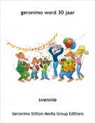svennie - geronimo word 30 jaar