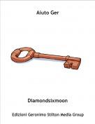 Diamondsixmoon - Aiuto Ger