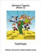 TopaStoppa - Salviamo Topazia (Parte 2)
