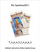 T_o_p_a_S_t_o_p_p_a - Per Squittina2011