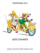 GERI DAMMER - FANTASIA XVI