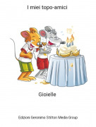 Gioielle - I miei topo-amici
