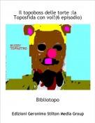 Bibliotopo - Il topoboss delle torte :la Toposfida con voi!(6 episodio)