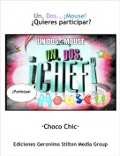 ·Choco Chic· - Un, Dos...¡Mouse!  ¿Quieres participar?