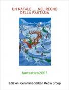 fantastico2003 - UN NATALE ....NEL REGNO DELLA FANTASIA