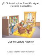 Club de Lectura Read On - ¡El Club de Lectura Read On sigue! -Puestos disponibles-