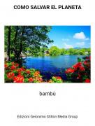 bambú - COMO SALVAR EL PLANETA