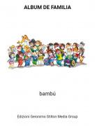 bambú - ALBUM DE FAMILIA