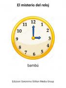 bambú - El misterio del reloj
