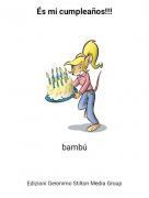 bambú - És mi cumpleaños!!!