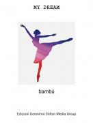 bambú - MY DREAM