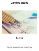 bambú - LIBRO DE DIBUJO