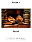 bambú - Mis libros