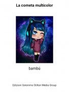 bambú - La cometa multicolor