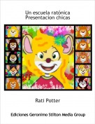 Rati Potter - Un escuela ratónicaPresentacion chicas