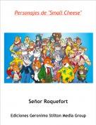 "Señor Roquefort - Personajes de ""Small Cheese"""