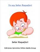 Señor Roquefort - Yo soy Señor Roquefort