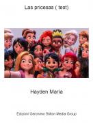 Hayden María - Las pricesas ( test)