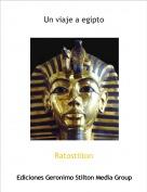 Ratostilton - Un viaje a egipto