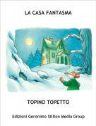 TOPINO TOPETTO - LA CASA FANTASMA