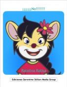 Ratolina Ratisa - ¡¡¡¡¡¡¡No!!!!!!!