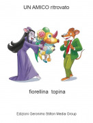 fiorellina topina - UN AMICO ritrovato
