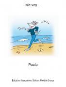 Paula - Me voy...