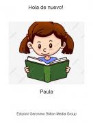 Paula - Hola de nuevo!
