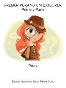 Paula - PRIMER VERANO EN EXPLORERPrimera Parte