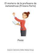 Paula - El misterio de la profesora de matemáticas (Primera Parte)