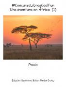 Paula - #ConcursoLibrosCoolFunUna aventura en África (1)