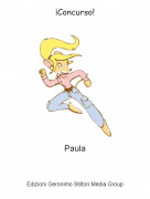Paula - ¡Concurso!