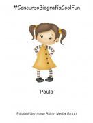 Paula - #ConcursoBiografíaCoolFun