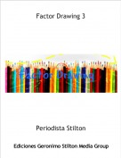 Periodista Stilton - Factor Drawing 3