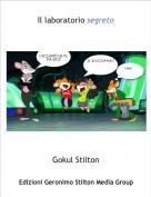 Gokul Stilton - Il laboratorio segreto