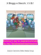 """Serena12 per le (soprannominate da me) """"favolossissimissimissime"""" - X Bloggy e Stecchi, V.V.B.!"""