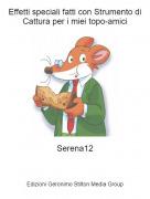 Serena12 - Effetti speciali fatti con Strumento di Cattura per i miei topo-amici