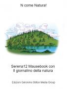 Serena12 Mausebook con Il giornalino della natura - N come Natura!