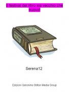 Serena12 - Il festival del libro sia vecchio che nuovo!