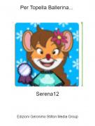 Serena12 - Per Topella Ballerina...