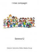 Serena12 - I miei compagni