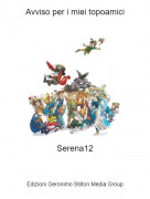 Serena12 - Avviso per i miei topoamici