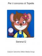 Serena12 - Per il concorso di Topelle