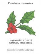 Un giornalino a cura di:Serena12 Mausebook - Fumetto sul coronavirus