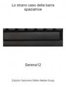 Serena12 - Lo strano caso della barra spaziatrice