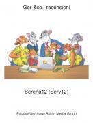 Serena12 (Sery12) - Ger &co.: recensioni