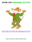 Una Sery12 che ha bisogno di voi - ZOOM CON GERONIMO STILTON